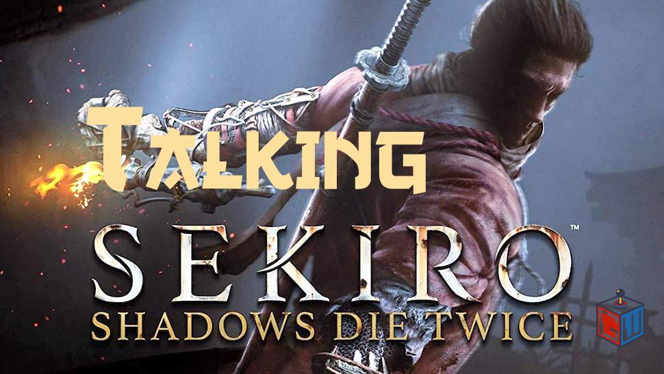 Talking Sekiro: Shadows Die Twice