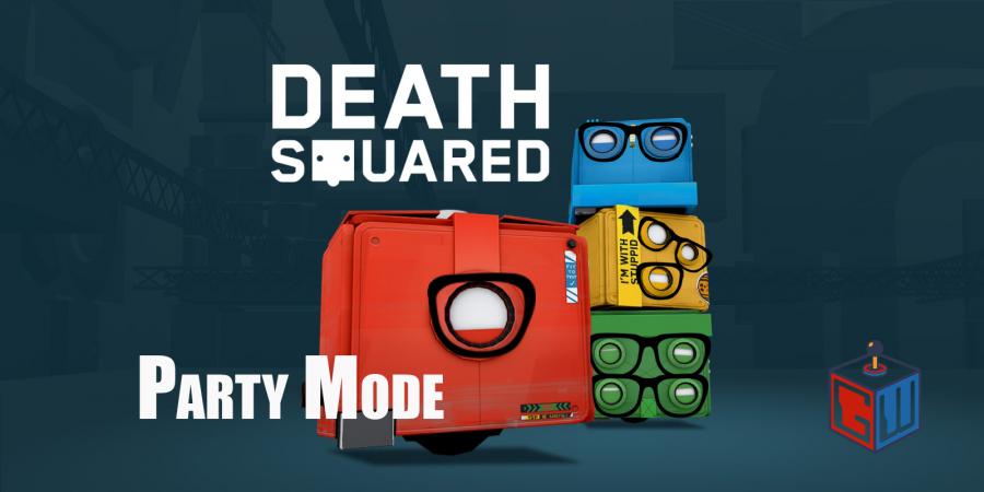 Geeks+Play+Death+Squared+-+Party+Mode
