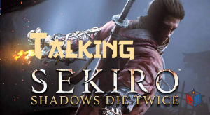 Talking Sekiro: Shadows Die Twice