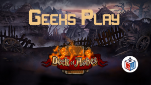 Geeks Play - Deck of Ashes