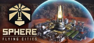 Thoughts on: Sphere – Flying Cities